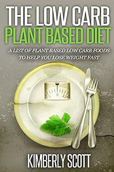 Amazon.com: Low-Carb Plant Based Diet: A List of Plant ...