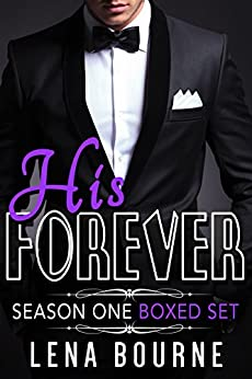 His Forever Season One Boxed Set: Books 1 - 10 (An Alpha Billionaire Romance Serial) by [Bourne, Lena]