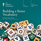Building a Better Vocabulary Lecture by Kevin Flanigan, The Great Courses Narrated by Kevin Flanigan
