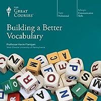 Building a Better Vocabulary Vortrag von  The Great Courses Gesprochen von: Professor Kevin Flanigan