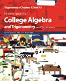 Investigating College Algebra and Trigonometry with Technology : Trigonometry Chapters 12 And 13, Burgis, Kathy, 0470412356