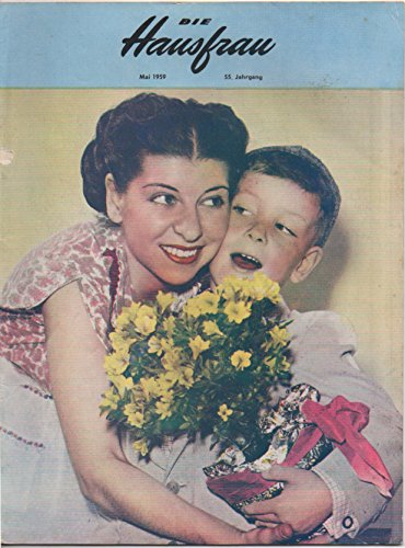 Die Hausfrau, vol. 55, no. 7 (Mai 1959 [May 1959]) (Mother's Day issue)