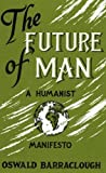 The Future of Man, Barraclough, Oswald, 1852000066