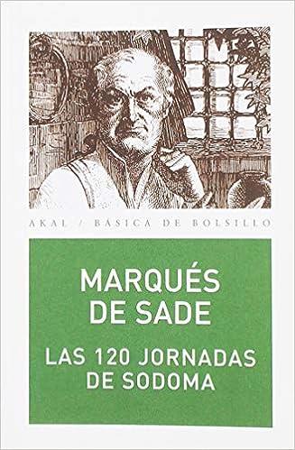 Las 120 jornadas de Sodoma (Básica de Bolsillo): Amazon.es: Marqués de Sade, César Santos Fontela: Libros
