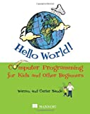 img - for Hello World! Computer Programming for Kids and Other Beginners by Warren Sande, Carter Sande (May 8, 2009) Paperback 1 book / textbook / text book