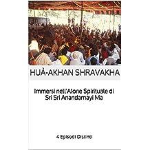 Immersi nell'Alone Spirituale di Sri Sri Anandamayi Ma: 4 Episodi Distinti (La Ricerca Spirituale con il Benefattore e La Madre) (Italian Edition)