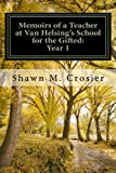 Memoirs of a Teacher at Van Helsing's School for the Gifted: Year 1, Shawn Crosier, 1467994278