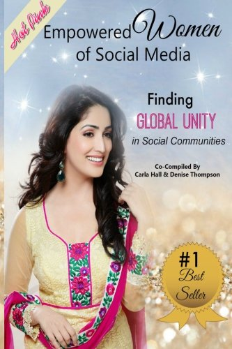 Empowered Women of Social Media: Finding Global Unity in Social Communities (Volume 2)