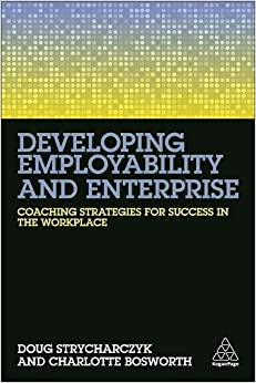 Developing Employability and Enterprise: Coaching Strategies for Success in the Workplace
