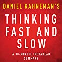 Thinking, Fast and Slow by Daniel Kahneman - A 30-Minute Summary Audiobook by Instaread Summaries Narrated by Jason P. Hilton