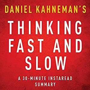 Thinking, Fast and Slow by Daniel Kahneman - A 30-Minute Summary Audiobook