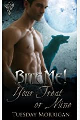 Bite Me!: Your Treat or Mine Kindle Edition