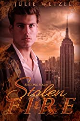 Kindling Flames: Stolen Fire (The Ancient Fire Series Book 4)