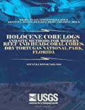 Holocene Core Logs and Site Methods for Modern Reef and Head-Coral Cores: Dry Tortugas National Park, Florida, U. S. Department U.S. Department of the Interior, 1499256256