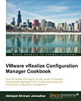 VMware vRealize Configuration Manager Cookbook Front Cover