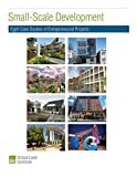 img - for Small-Scale Development: Eight Case Studies of Entrepreneurial Projects (ULI Case Studies) book / textbook / text book