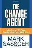 The Change Agent, Mark Sasscer, 0595388027