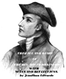 The Life and Diary of David Brainerd with Notes and Reflections by Jonathan Edwards (Illustrated)