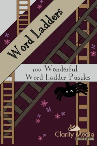(Word Ladders: 100 Wonderful Word Ladder Puzzles)
