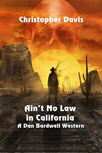 Ain't No Law in California by [Davis, Christopher]
