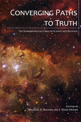 Converging Paths To Truth: The Summerhays Lectures on Science and Religion PDF
