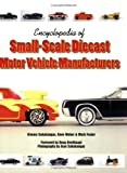 Encyclopedia of Small-Scale Diecast Motor Vehicle Manufacturers, Kimmo Sahakangas and Dave Weber, 1583881743