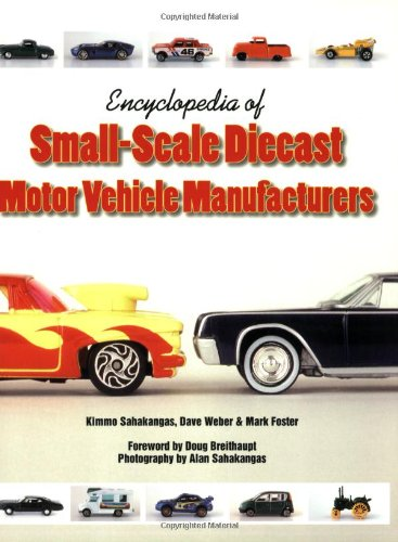 Encyclopedia of Small-Scale Diecast Motor Vehicle - Manufacturers Diecast Car