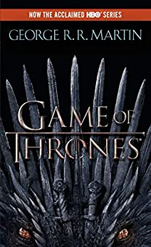 A Game of Thrones (A Song of Ice and Fire, Book 1) by [Martin, George R. R.]
