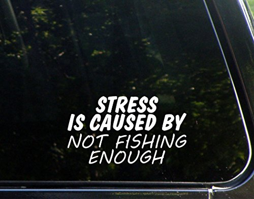 Sweet Tea Decals Stress is Caused by Not Fishing Enough - 6 1/2