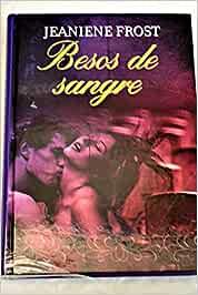 Besos de sangre: Amazon.es: Frost, Jeaniene: Libros