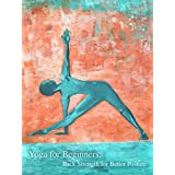Yoga for Beginners: Back Strength for Better Posture