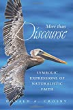 More Than Discourse: Symbolic Expressions of Naturalistic Faith