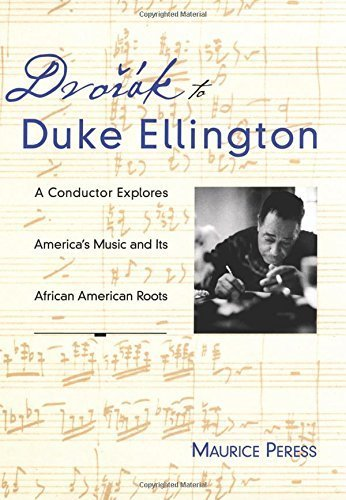Dvor??k to Duke Ellington: A Conductor Explores America's Music and Its African American Roots by Maurice Peress (2004-03-25)