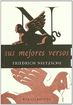 Sus Mejores Versos (A quien conmigo va): Amazon.es: Nietzsche, Friedrich, Ortiz, Manuel, Icaza, Francisco A. de: Libros