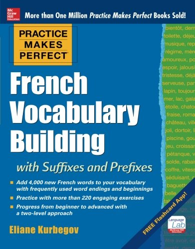[D0wnl0ad] Practice Makes Perfect French Vocabulary Building with Suffixes and Prefixes: (Beginner to Intermedi Z.I.P