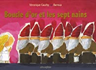 Boucle d'or et les sept nains par Véronique Cauchy