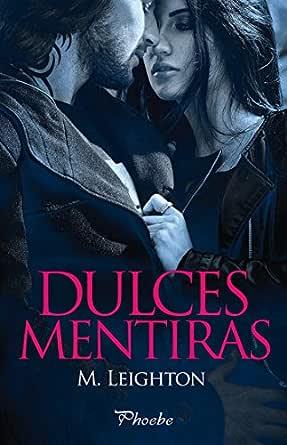 Dulces mentiras (Pretty nº 1) eBook: Leighton, M.: Amazon
