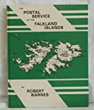 Front cover for the book The postal service of the Falkland Islands, including South Shetlands (1906-1931) and South Georgia by Robert Barnes