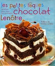 Les petites toques chocolat Lenôtre : Recettes pour tous les gourmets par Vincent Mary