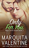 Only For You (Boys of the South Book 2)