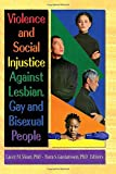Violence and Social Injustice Against Lesbian, Gay and Bisexual People 9780789006509