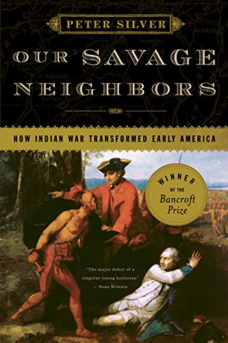 Download Our Savage Neighbors: How Indian War Transformed Early America pdf