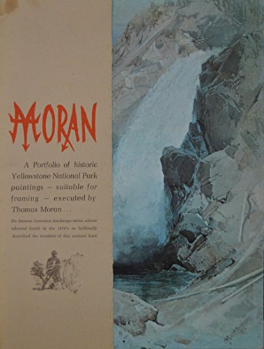 Moran: A Portfolio of Historic Yellowstone National Park Paintings - Suitable for Framing - Executed by Thomas Moran (National Parks Portfolio)