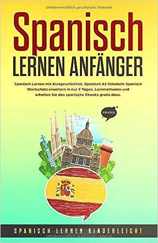 Spanisch Lernen Anfänger: Spanisch Lernen mit Kurzgeschichten ...