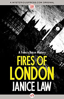Fires of London (The Francis Bacon Mysteries Book 1) by [Law, Janice]