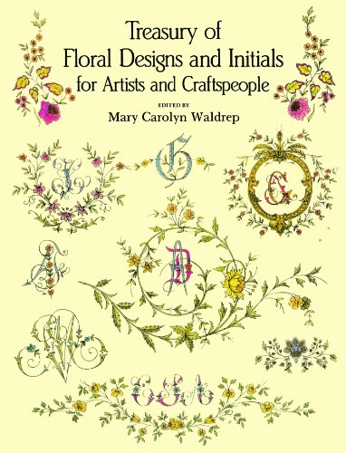 Initial Pattern - Treasury of Floral Designs and Initials for Artists and Craftspeople (Dover Pictorial Archive)
