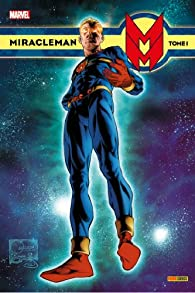 Miracleman, tome 1 par Mike Anglo