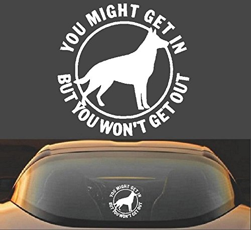 6 GERMAN SHEPHERD YOU MIGHT GET IN BUT YOU WON'T GET OUT FUNNY VINYL DECAL STICKER