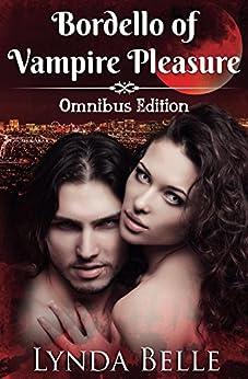 Bordello of Vampire Pleasure: Omnibus Edition by [Belle, Lynda]