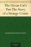 The Ocean Cat's Paw The Story of a Strange Cruise